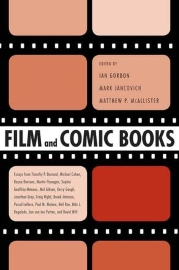 Film and Comic Books, edited by Ian Gordon, Mark Jancovich, and Matthew P. McAllister