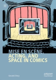 Mise en scène, Acting, and Space in Comics, by Geraint D'Arcy